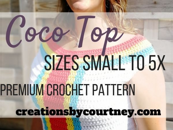 The Coco Top is a crochet pattern available in 8 sizes. It's a fun, quick project with worsted weight yarn.