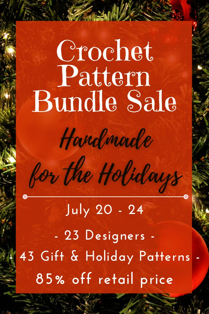 The Handmade for the Holiday crochet pattern bundle offers 43 gift and holiday patterns at 85% off retail price July 20-24.